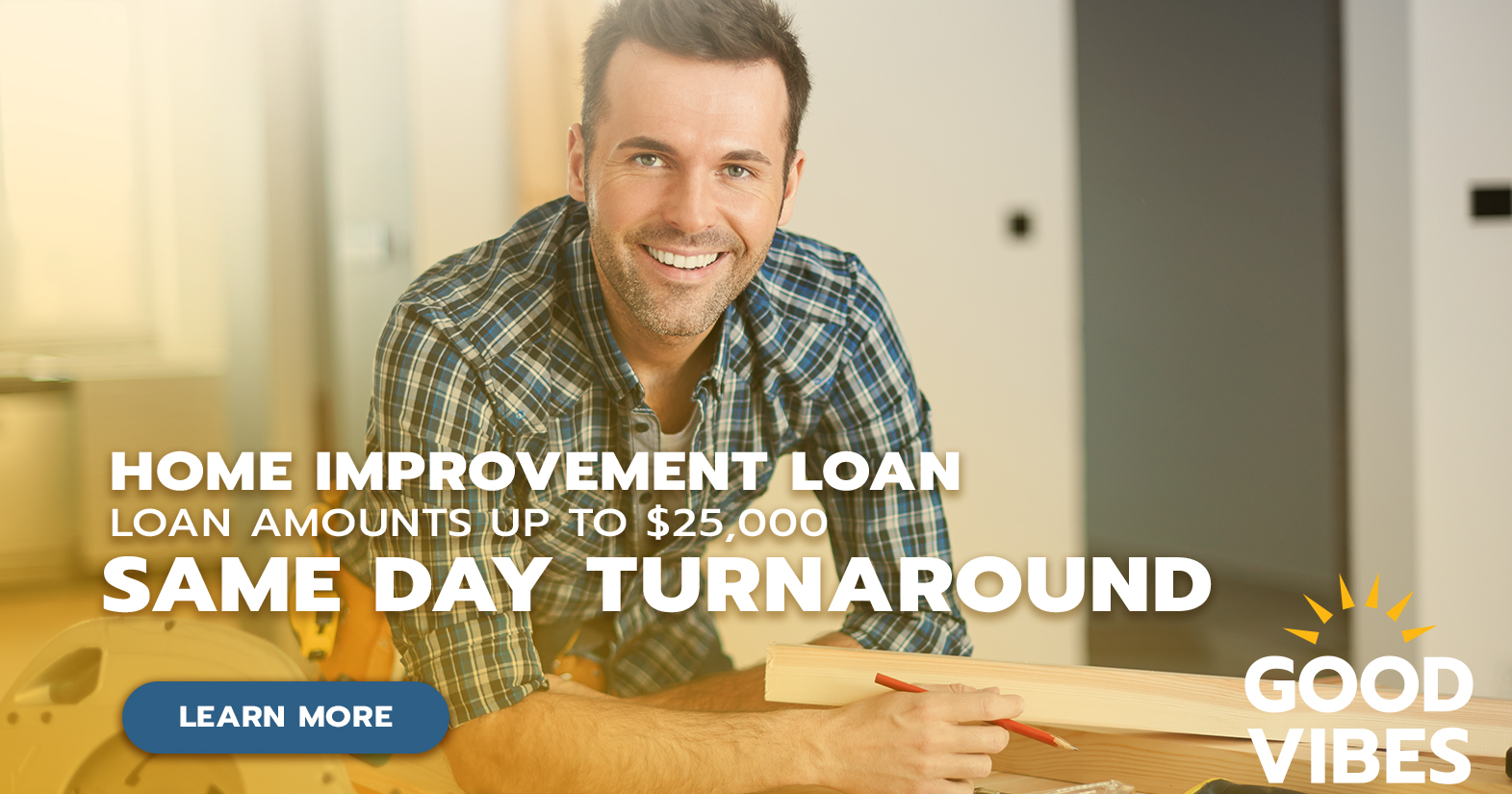 Guy constructing in his home promoting home improvement loan